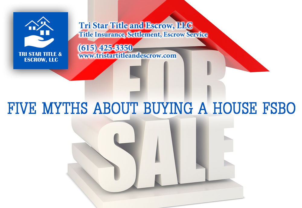 Five myths about buying a house FSBO  - Insurance, Escrow, Settlement in Murfreesboro TN
