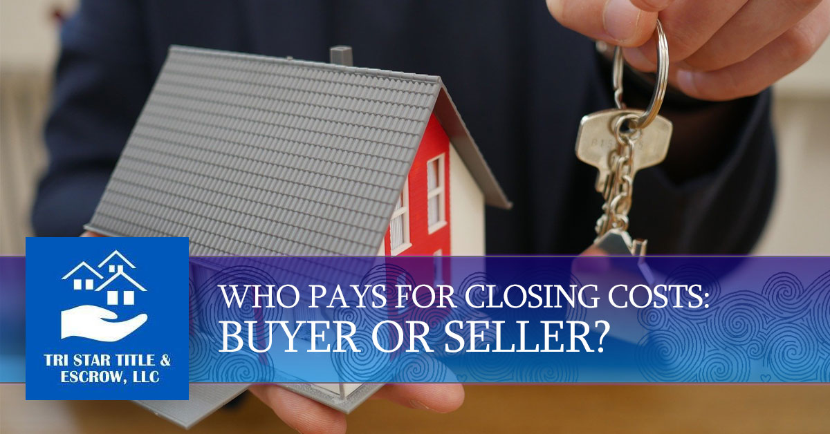 Blog | Who Pays For Closing Costs Buyer Or Seller | Title ...