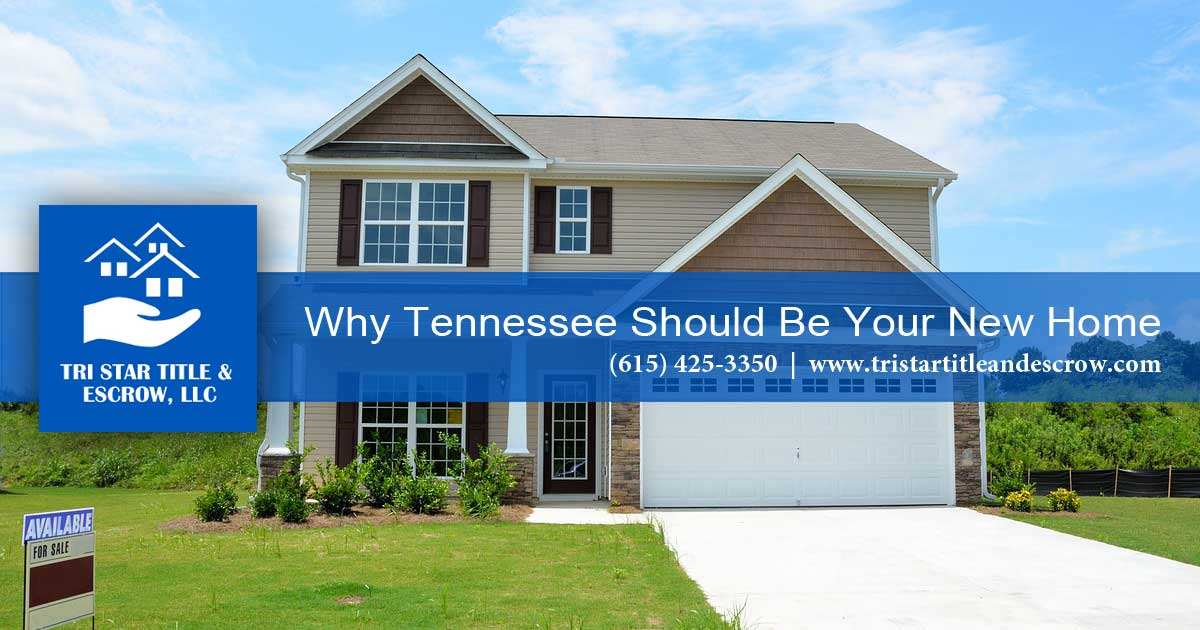 Why Tennessee Should Be Your New Home - Insurance, Escrow, Settlement in Murfreesboro TN