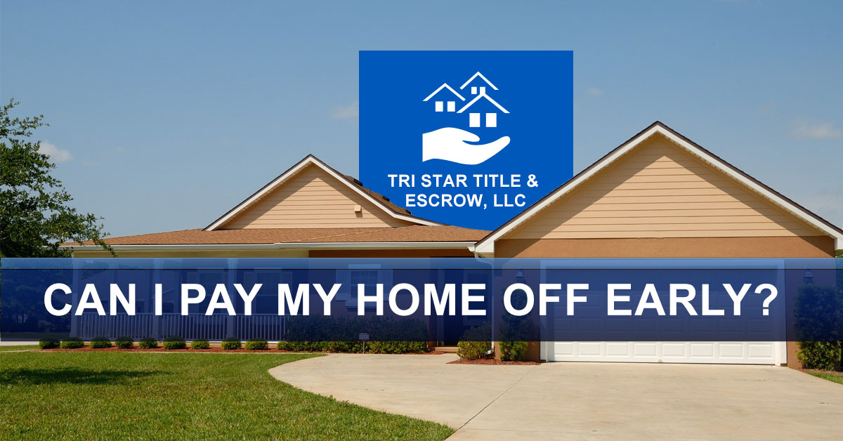 Can I Pay My Home Off Early? - Insurance, Escrow, Settlement in Murfreesboro TN